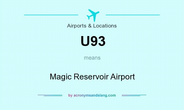 What does U93 mean? It stands for Magic Reservoir Airport