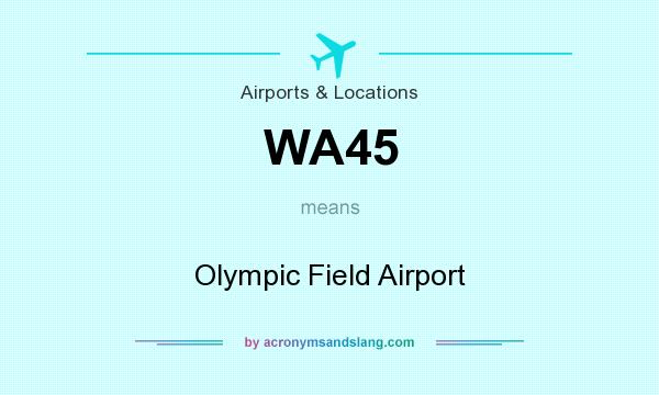 What does WA45 mean? It stands for Olympic Field Airport