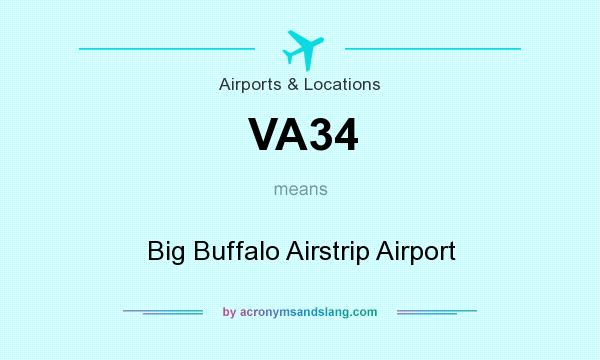 What does VA34 mean? It stands for Big Buffalo Airstrip Airport