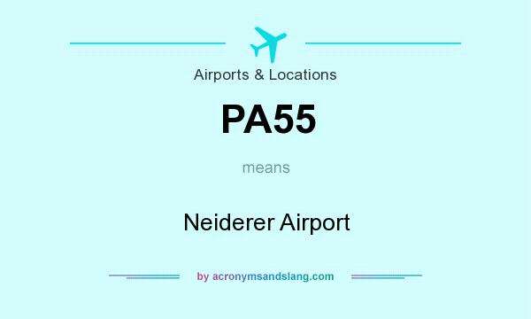 What does PA55 mean? It stands for Neiderer Airport