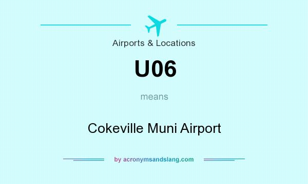 What does U06 mean? It stands for Cokeville Muni Airport
