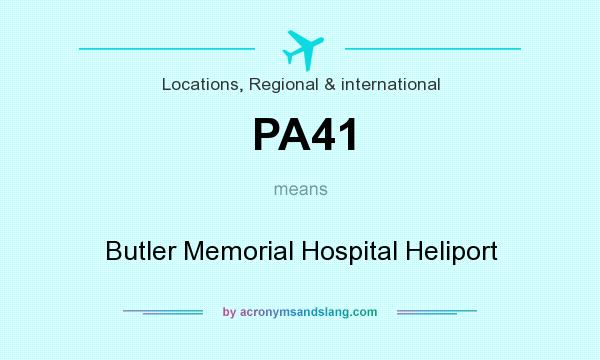 What does PA41 mean? It stands for Butler Memorial Hospital Heliport