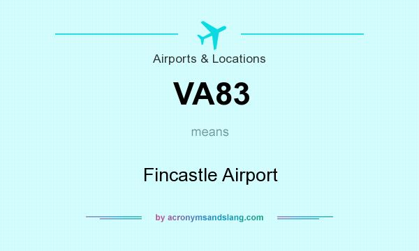 What does VA83 mean? It stands for Fincastle Airport