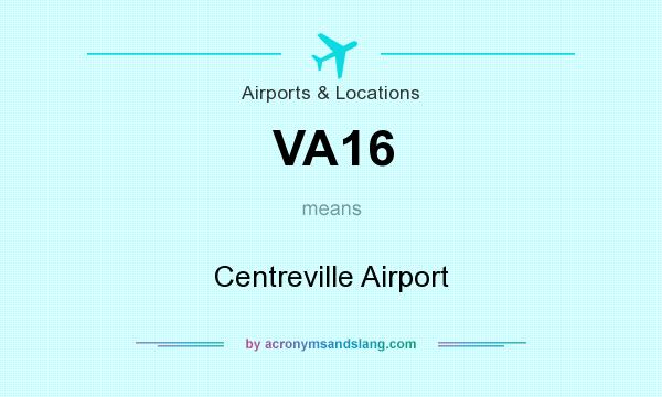 What does VA16 mean? It stands for Centreville Airport