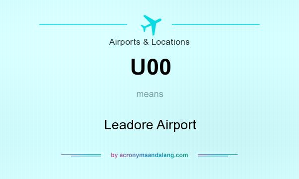 What does U00 mean? It stands for Leadore Airport