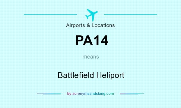 What does PA14 mean? It stands for Battlefield Heliport