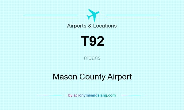 What does T92 mean? It stands for Mason County Airport