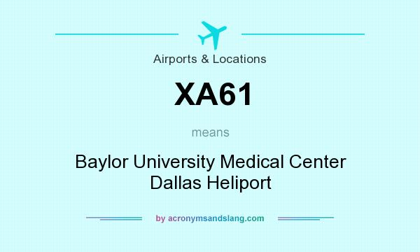 What does XA61 mean? It stands for Baylor University Medical Center Dallas Heliport