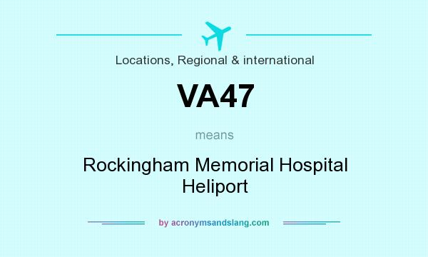 What does VA47 mean? It stands for Rockingham Memorial Hospital Heliport