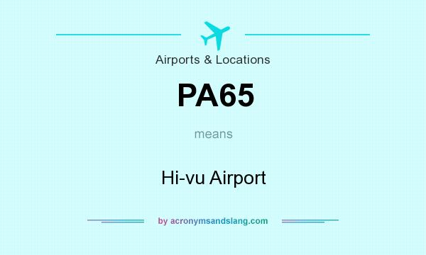 What does PA65 mean? It stands for Hi-vu Airport