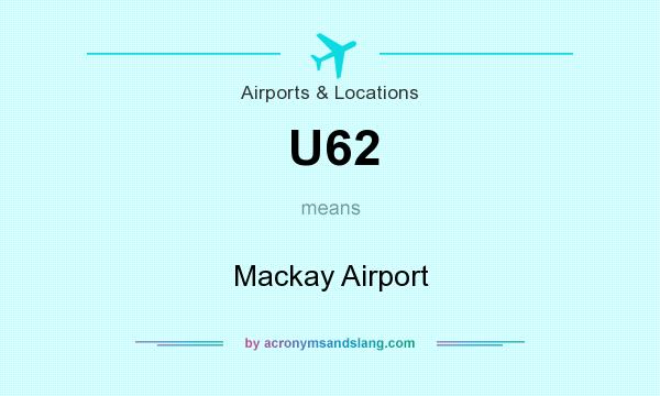 What does U62 mean? It stands for Mackay Airport
