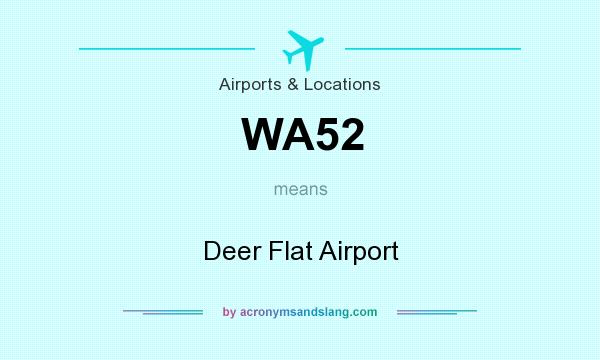 What does WA52 mean? It stands for Deer Flat Airport