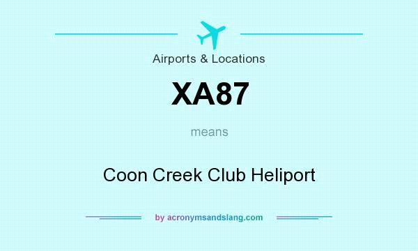 What does XA87 mean? It stands for Coon Creek Club Heliport