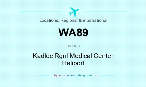 What does WA89 mean? It stands for Kadlec Rgnl Medical Center Heliport