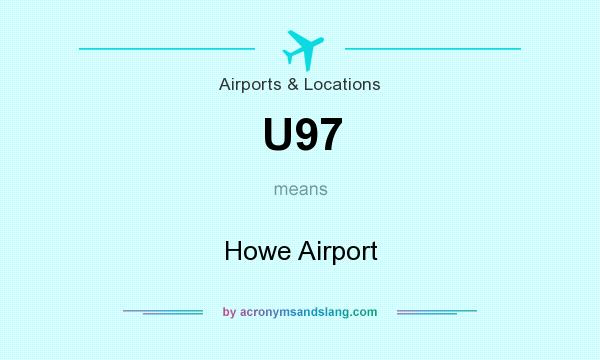 What does U97 mean? It stands for Howe Airport