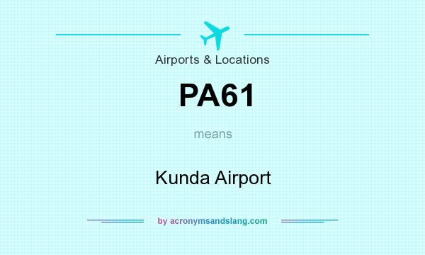 What does PA61 mean? It stands for Kunda Airport