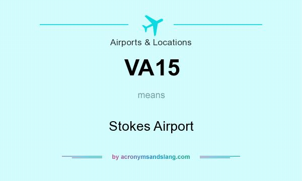 What does VA15 mean? It stands for Stokes Airport