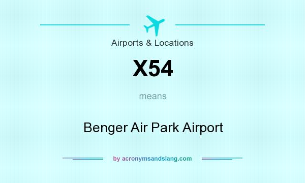 What does X54 mean? It stands for Benger Air Park Airport