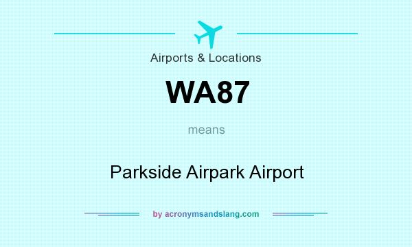 What does WA87 mean? It stands for Parkside Airpark Airport