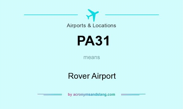 What does PA31 mean? It stands for Rover Airport