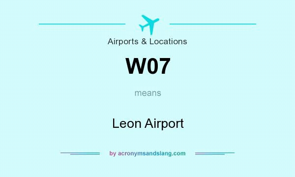 What does W07 mean? It stands for Leon Airport