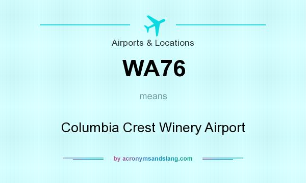 What does WA76 mean? It stands for Columbia Crest Winery Airport