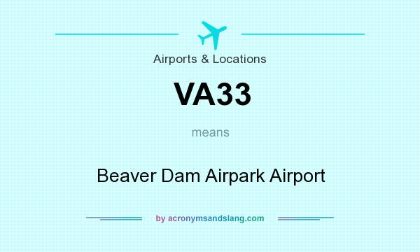 What does VA33 mean? It stands for Beaver Dam Airpark Airport