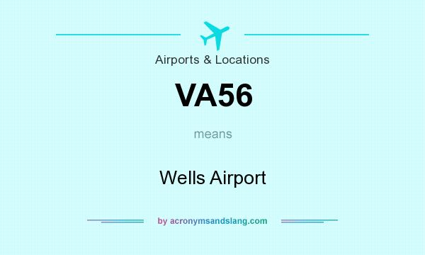 What does VA56 mean? It stands for Wells Airport