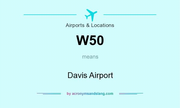 What does W50 mean? It stands for Davis Airport