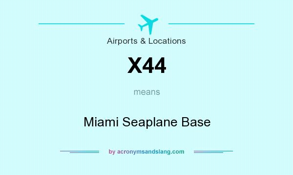 What does X44 mean? It stands for Miami Seaplane Base