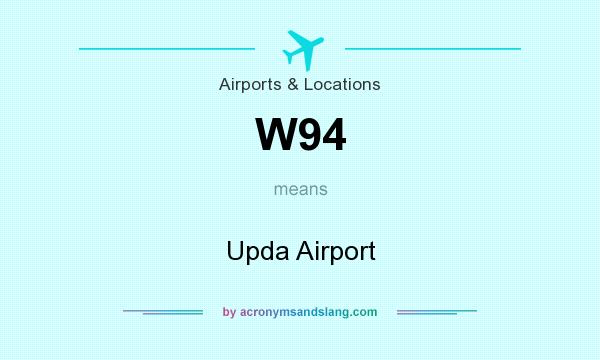 What does W94 mean? It stands for Upda Airport