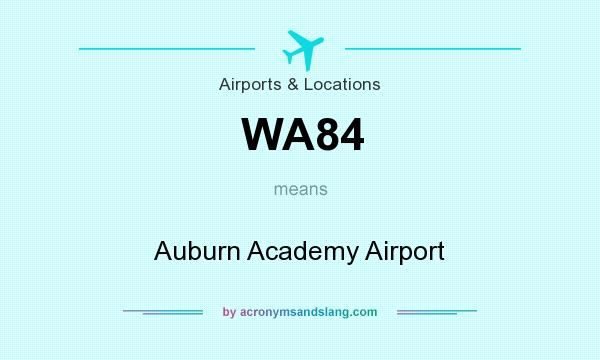 What does WA84 mean? It stands for Auburn Academy Airport
