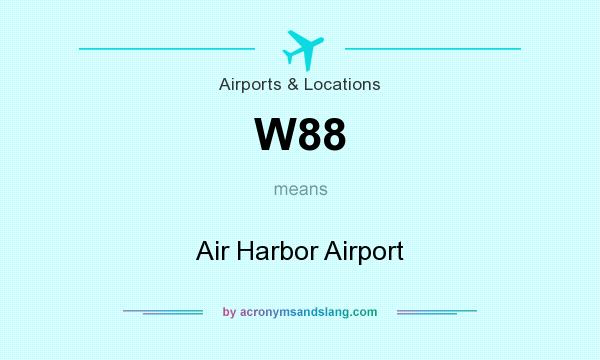 What does W88 mean? It stands for Air Harbor Airport