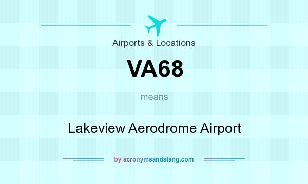 What does VA68 mean? It stands for Lakeview Aerodrome Airport