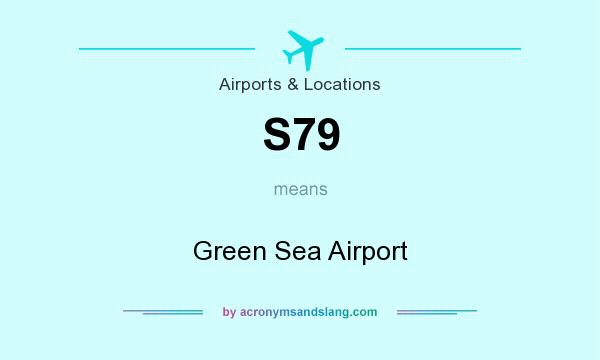 What does S79 mean? It stands for Green Sea Airport