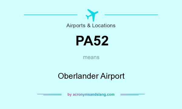 What does PA52 mean? It stands for Oberlander Airport