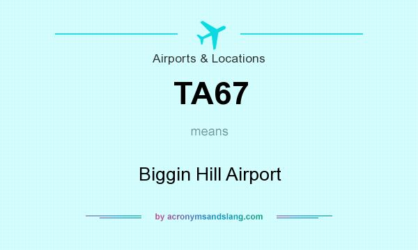What does TA67 mean? It stands for Biggin Hill Airport