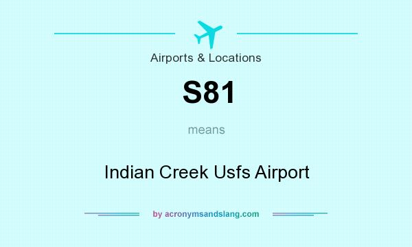 What does S81 mean? It stands for Indian Creek Usfs Airport