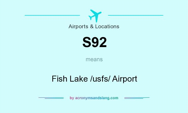 What does S92 mean? It stands for Fish Lake /usfs/ Airport