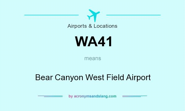What does WA41 mean? It stands for Bear Canyon West Field Airport