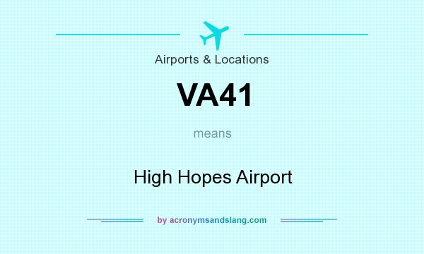 What does VA41 mean? It stands for High Hopes Airport