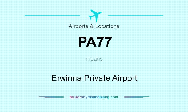 What does PA77 mean? It stands for Erwinna Private Airport