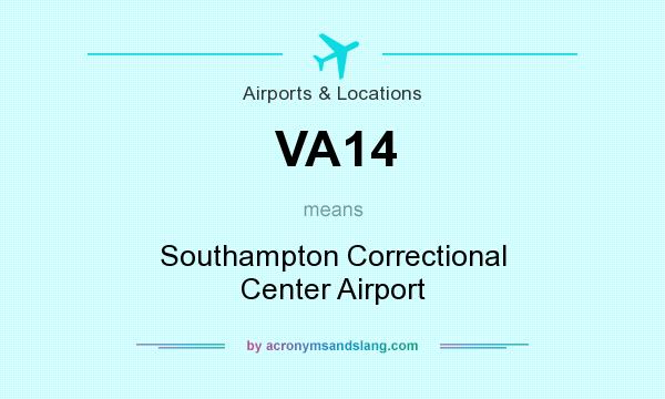 What does VA14 mean? It stands for Southampton Correctional Center Airport