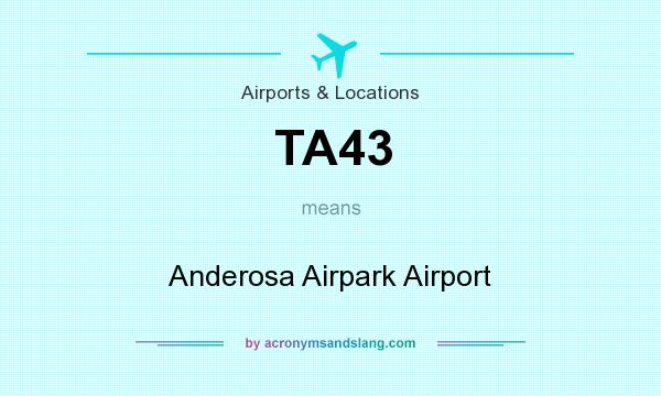 What does TA43 mean? It stands for Anderosa Airpark Airport