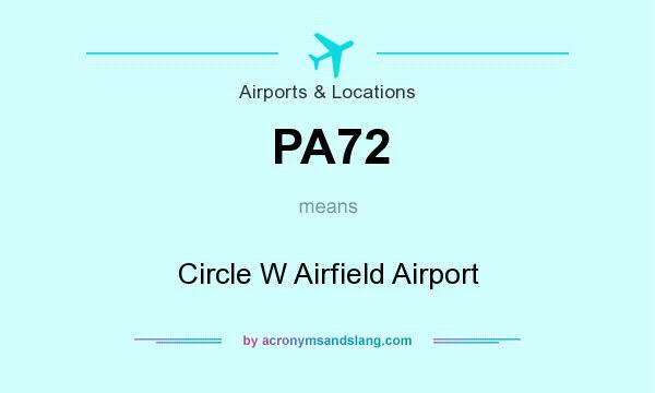 What does PA72 mean? It stands for Circle W Airfield Airport