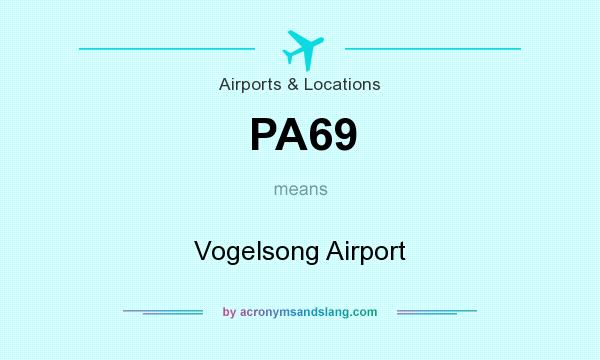 What does PA69 mean? It stands for Vogelsong Airport