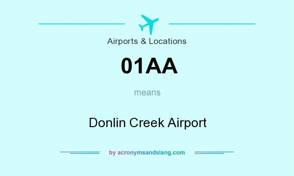 What does 01AA mean? It stands for Donlin Creek Airport