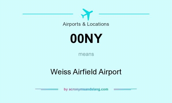 What does 00NY mean? It stands for Weiss Airfield Airport