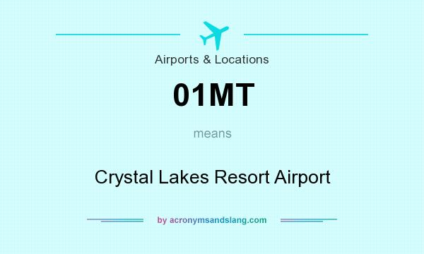 What does 01MT mean? It stands for Crystal Lakes Resort Airport