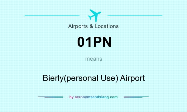 What does 01PN mean? It stands for Bierly(personal Use) Airport